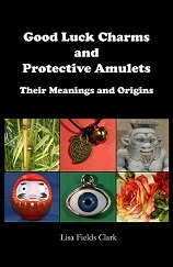Good Luck Charms and Protective Amulets: Their Meanings and Origins